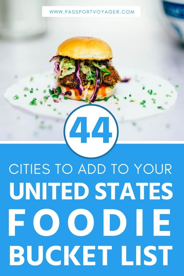 The Ultimate USA Bucket List For Foodies: 44 Must-Try Spots | Passport Voyager - Is the USA on your foodie bucket list? If not, add it now! Here are the top 44 cities all food lovers should visit in the United States. #whattoeatin #ustravelbucketlist #foodietravel